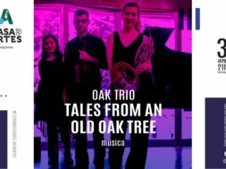"CONCERTO – OAK TRIO "" TALES FROM AN OLD OAK TREE"" NA CASA DAS ARTES DE FELGUEIRAS"
